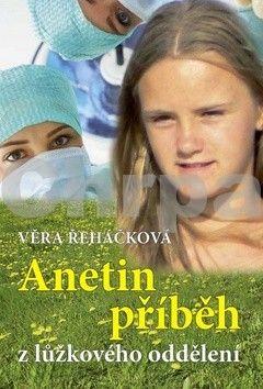 Věra Řeháčková: Anetin příběh z lůžkového oddělení cena od 188 Kč