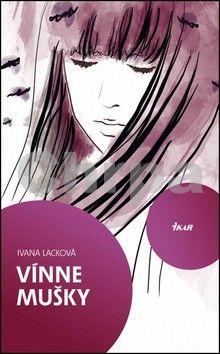 Ivana Lacková: Vínne mušky cena od 134 Kč