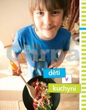 Kramárová Helena, Kramárová Zlatica: Děti v kuchyni cena od 64 Kč
