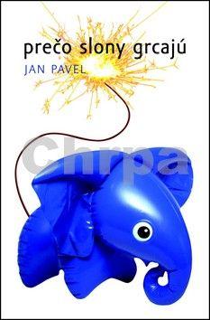 Jan Pavel: Prečo slony grcajú cena od 231 Kč
