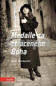 Anna Markowitz: Medaile za ztraceného Boha cena od 196 Kč