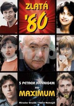 Miroslav Graclík, Václav Nekvapil: Zlatá 80. léta očima Petra Hanniga cena od 269 Kč