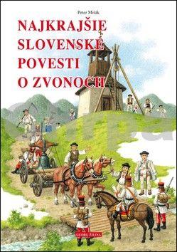 Peter Mišák, Marián Čapka: Najkrajšie slovenské povesti o zvonoch cena od 190 Kč
