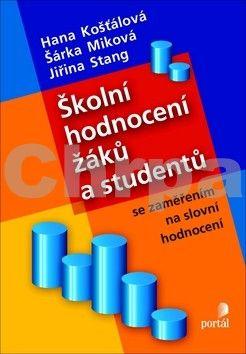 Hana Košťálová: Školní hodnocení žáků a studentů se zaměřením na slovní hodnocení cena od 164 Kč