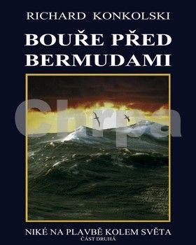 Richard Konkolski: Bouře před Bermudami - Plavby za dobrodružstvím 2 cena od 386 Kč