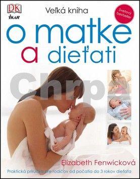 IKAR Veľká kniha o matke a dieťati cena od 548 Kč
