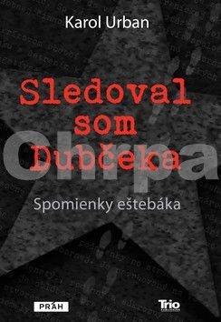 Karol Urban: Sledoval som Dubčeka cena od 177 Kč