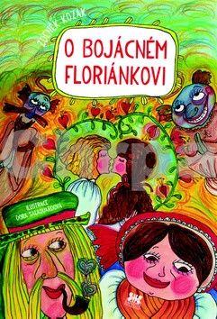 Kozák Zdeněk: O bojácném Floriánkovi cena od 119 Kč