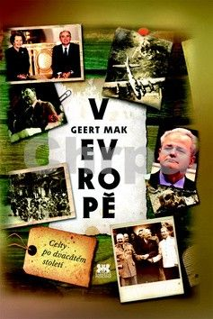 Geert Mak: V Evroopě - Cesty po dvacátém století cena od 131 Kč