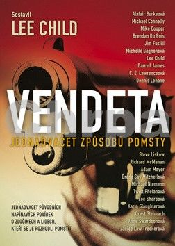 Lee Child: Vendeta - Jednadvacet způsobů pomsty cena od 194 Kč