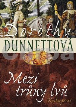 Dorothy Dunnettová: Mezi trůny lvů Kniha první cena od 129 Kč