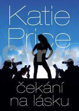 Katie Price: Čekání na lásku - brož. cena od 102 Kč
