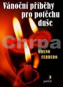 Bruno Ferrero: Vánoční příběhy pro potěchu duše cena od 96 Kč