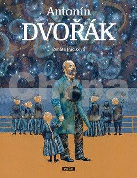 Renáta Fučíková: Antonín Dvořák cena od 211 Kč