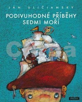 Ján Uličiansky: Podivuhodné příběhy sedmi moří cena od 79 Kč