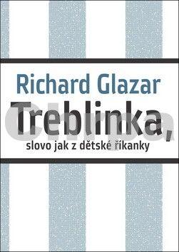 Richard Glazar: Treblinka, slovo jak z dětské říkanky cena od 180 Kč