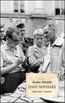 Karel Pacner: Život novináře cena od 299 Kč