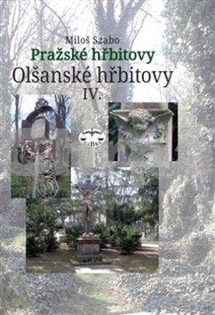 Miloš Szabo: Olšanské hřbitovy IV. cena od 307 Kč