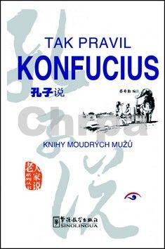 Konfucius: Tak pravil Konfucius cena od 172 Kč