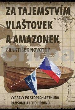František Novotný: Za tajemstvím Vlaštovek a Amazonek cena od 224 Kč