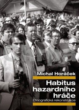 Michal Horáček: Habitus hazardního hráče cena od 230 Kč