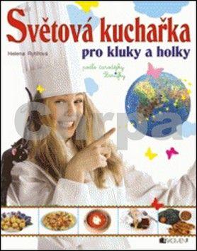 Helena Rytířová: Světová kuchařka pro kluky a holky cena od 169 Kč