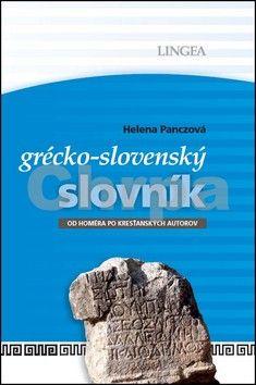 Helena Panczová: LINGEA-Grécko-slovenský slovník-Od Homéra po kresťanských autorov cena od 864 Kč