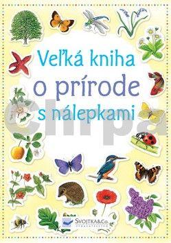 Svojtka Veľká kniha o prírode s nálepkami cena od 187 Kč
