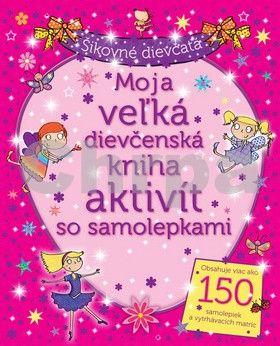 Svojtka Moja veľká dievčenská kniha aktivít so samolepkami cena od 171 Kč