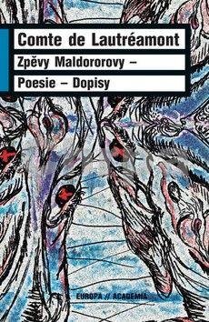De Lautréamont Comte: Zpěvy Maldororovy - Poesie - Dopisy cena od 248 Kč