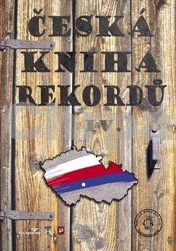 Miroslav Marek, Luboš Rafaj, Josef Vaněk: Česká kniha rekordů IV. cena od 249 Kč