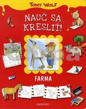 Tony Wolf: Nauč sa kresliť - Farma cena od 161 Kč