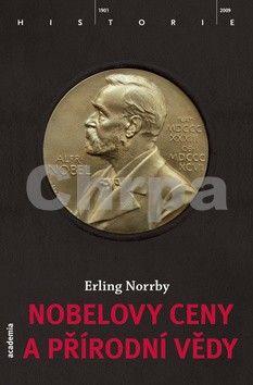 Erling Norrby: Nobelovy ceny a přírodní vědy cena od 280 Kč
