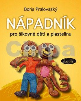 Boris Pralovszký: Nápadník pro šikovné děti a plastelínu cena od 99 Kč