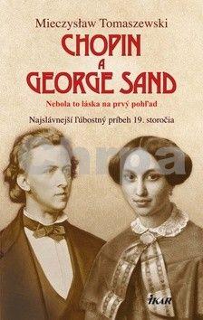 Mieczyslaw Tomaszewski: Chopin a George Sand cena od 240 Kč