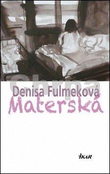 Denisa Fulmeková: Materská cena od 0 Kč