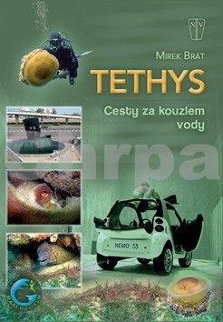 Mirek Brát: Tethys - Cesty za kouzlem vody cena od 218 Kč