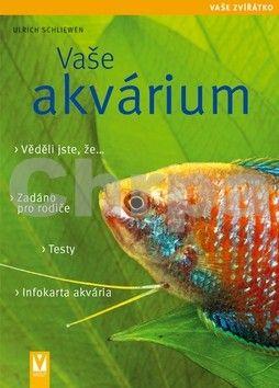 Ulrich Schliewen: Vaše akvárium cena od 127 Kč