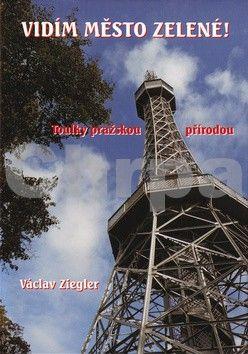 Václav Ziegler: Vidím město zelené! cena od 195 Kč