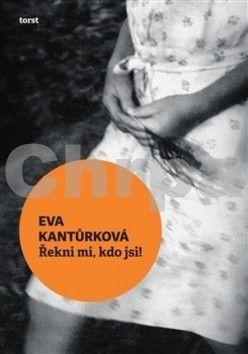 Eva Kantůrková: Řekni mi, kdo jsi! cena od 229 Kč