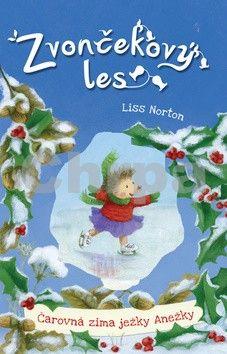 Liss Norton: Zvončekový les Čarovná zima ježky Anežky cena od 151 Kč