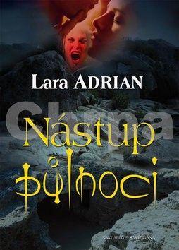 Lara Adrian: Nástup půlnoci cena od 0 Kč