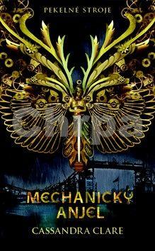 Cassandra Clareová: Mechanický anjel cena od 280 Kč