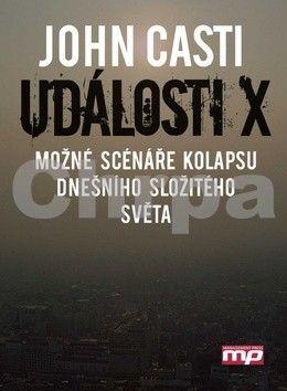 John Casti: Události X - Možné scénáře kolapsu dnešního složitého světa cena od 305 Kč