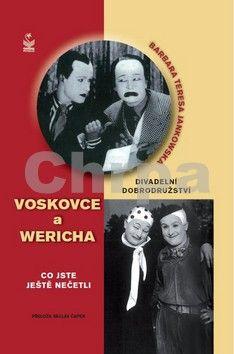 Barbara Teresa Jankowska: Divadelní dobrodružství Voskovce a Wericha - Co jste ještě nečetli cena od 189 Kč
