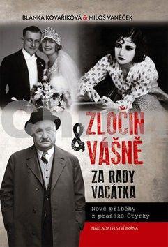 Blanka Kovaříková: Zločin a vášně za rady Vacátka - Nové příběhy z pražské Čtyřky cena od 229 Kč