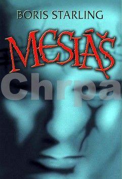 Boris Starling: Mesiáš - 3. vydání cena od 79 Kč