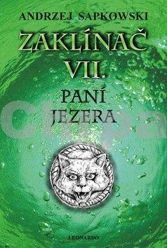 Andrzej Sapkowski: Zaklínač VII. - Paní jezera váz. cena od 429 Kč
