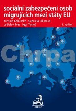 Ladislav Švec: Sociální zabezpečení osob migrujících mezi státy EU cena od 502 Kč