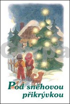 Kolektiv autorů: Pod sněhovou přikrývkou cena od 148 Kč